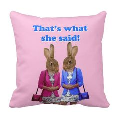 Funny humorous  that's what she said text quote, throw  pillow cushion, with fun bunny rabbit girls caricatures on a pink background. home decor ideas