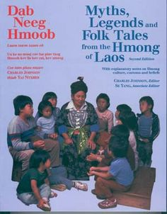 Myths, Legends & Folk Tales From the Hmong of Laos (Dab Neeg Hmoob). This would be awesome for exposing kids to similarities and differences between cultures, especially if there are any Hmong students in the class.