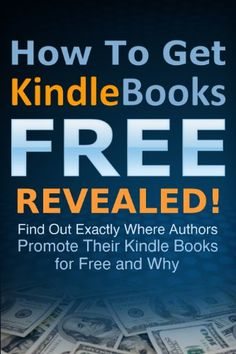 How To Get Kindle Books FREE Revealed: Find Out Exactly Where Authors Temporarily Promote Their Kindle Books for Free and Why - How To Books Free Books By Mail, Best Free Kindle Books, Free Books Online, Websites To Read Books, Free Books To Read, Good Books, Learning Websites, Forever Book, Book Lists
