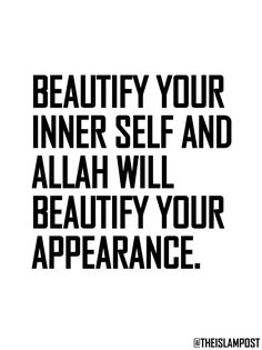 The inner self truly radiates the true beauty. Islamic Quotes, Islamic Teachings, Love In Islam, Self Reminder, Allah Islam, Quran Verses, Beautiful Words, Beautiful Things, Beautiful People