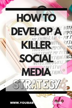 How To Develop a Killer Social Media Strategy - You Baby Me Mummy
