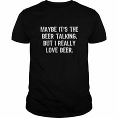Maybe It's The Beer Talking, But... Funny T-shirt, Order HERE ==> https://www.sunfrog.com/Holidays/114161179-436080150.html?47759, Please tag & share with your friends who would love it , #redheads #superbowl #birthdaygifts  redheads pinup, redheads stockings, redheads hot booties  #animals #goat #sheep #dogs #cats #elephant #turtle #pets