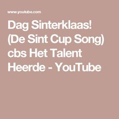 Dag Sinterklaas! (De Sint Cup Song) cbs Het Talent Heerde - YouTube Cup Song, Songs, Youtube, Carnival, Anchor, Song Books, Youtubers, Youtube Movies