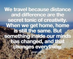 Something inside our minds has changed, and that changes everything.