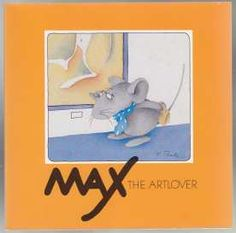 """""""Max The Artlover"""", illustrated story without words by Hanne Turk"""