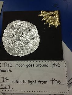 Here's my example for the moon page (the idea came from my fabulous teaching partner). I have them glue beans down and then cover the beans with a circle of aluminum foil to make the bumpy surface of the moon. You can grab the sentence pages here. 1st Grade Science, Kindergarten Science, Science Classroom, Teaching Science, Kindergarten Classroom, Teaching Ideas, Teaching Tools, Teaching Art, Moon Activities