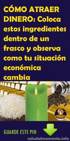 CÓMO ATRAER DINERO: Coloca estos ingredientes dentro de un frasco y observa como tu situación económica cambia. #DINERO #económica #vida