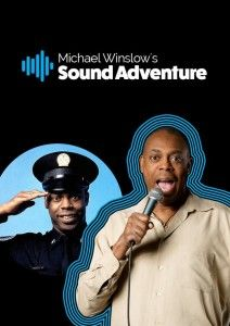 Michael Winslow's Sound Adventure