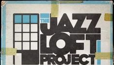 The Jazz Loft Project:   Photographs and Tapes of W. Eugene Smith from 821 Sixth Ave., 1957-1965