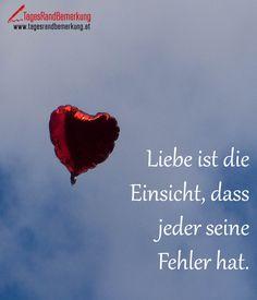 Liebe ist die Einsicht dass jeder seine Fehler hat. #QuoteOfTheDay #ZitatDesTages #TagesRandBemerkung #TRB #Zitate #Quotes