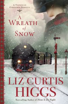 A Wreath of Snow Author: Liz Curtis Higgs Genre: Historical Fiction A Victorian Christmas Novella 240 Pages I Love Books, Great Books, Books To Read, My Books, Amazing Books, Christmas Books, A Christmas Story, Christmas Eve, Christmas Cartoons