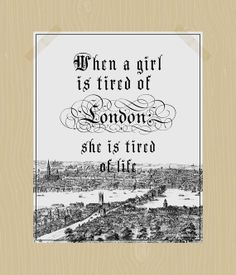 London Printable When a Girl is Tired of London She is Tired of Life Quote by HeritageCurrentCo, $10.00