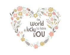 INSTANT DOWNLOAD- The World is Lucky to Have You Nursery Wall Art Poster, Girl Floral Heart Baby Shower Gift, Bedroom Decor, Printable Print on Etsy, $5.00