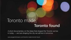 """""""Toronto Made, Toronto Found"""" Documentary features Daniels Faculty and Alumni 