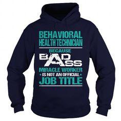 BEHAVIORAL HEALTH TECHNICIAN MIRACLE WORKER T Shirts, Hoodie Sweatshirts