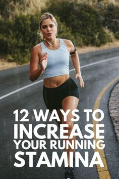 How to Boost Your Running Endurance and Speed: 12 Tips for Runners