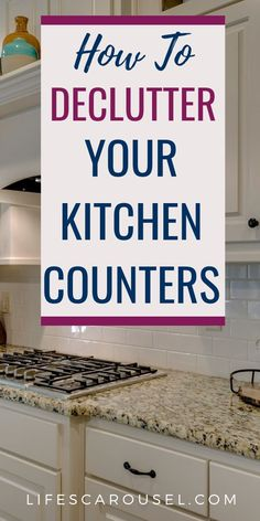 How to declutter kitchen countertops. Step-by-step guide to getting rid of counter clutter... it's truly life changing! Get an organized kitchen!