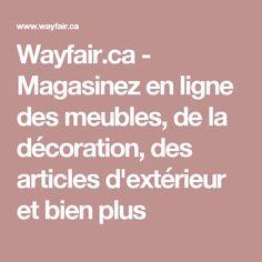 Wayfair.ca - Magasinez en ligne des meubles, de la décoration, des articles d'extérieur et bien plus