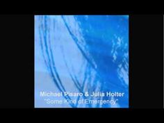 """Michael Pisaro and Julia Holter """"Some kind of emergency"""""""