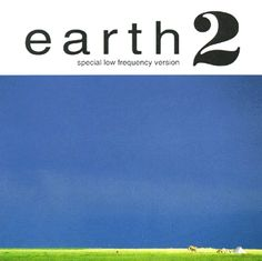 2 (special low frequency version), by Earth