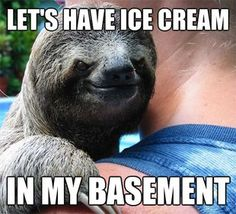 Hahaha! Suspiciously Evil Sloth meme