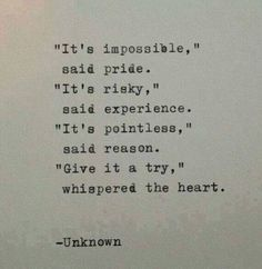 Give it a try whispered the heart