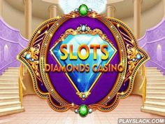 Slots: Diamonds Casino  Android Game - playslack.com , compete varicoloured slots in casino, take hazards and place large bets to prevail large cash and a stake. Feel the special sky of an indulgence casino in this Android game. Join in with the entertainment of millionaires and celebrities. roll the wheels of varicoloured slot devices and get winning formations. There are many possibilities to get bonuses and increase your winnings. Fashion your diversion strategy and trust your fluck. Get ready for a haunting quest in a starry casino world.