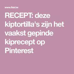 RECEPT: deze kiptortilla's zijn het vaakst gepinde kiprecept op Pinterest