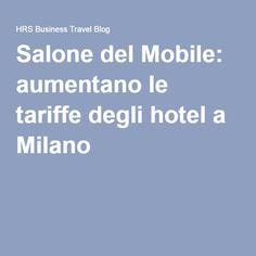 Salone del Mobile: aumentano le tariffe degli hotel a Milano
