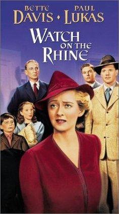 Watch on the Rhine - Bette Davis, Paul Lukas (based on Lillian Hellman's book) 1943