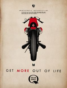 'get more out of life' ARISTOCRATIC MOTORCYCLIST© by lorenzo eroticolor deluxeposter on cotton paper 666/666 copy… Grab yours!!!