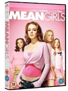 Mean Girls - Great film, and so quotable.