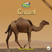 Camel—by Nicole Boswell Series: Zoozoo Animal World GR Level: D Genre: Informational