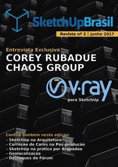 Revista SketchUp Brasil 002  https://issuu.com/sketchupbrasil/docs/revista_sketchup_brasil-02