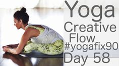 Yoga Creative Flow Day 58 Yoga Fix 90 with Shireen and Lesley Fightmaster