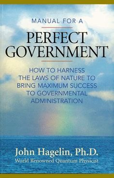Manual for a Perfect Government by John Hagelin, http://www.amazon.com/dp/0923569227/ref=cm_sw_r_pi_dp_QcK7rb1CDA970