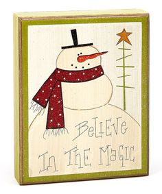 Take a look at this Cream 'Believe' Snowman Box Sign by Collins on #zulily today!