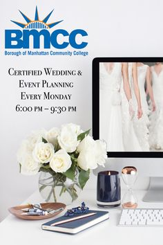 Borough of Manhattan Community College Certified Wedding & Event Planning Winter/Spring Semester Day(s): Every Monday Time: 6:00 pm – 9:30 pm