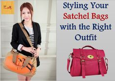 Styling Your Satchel Bags with the Right Outfit