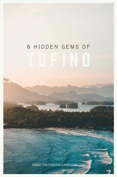 6 Hidden Gems of Tofino Alberta Canada, Toronto Canada, Places To Travel, Travel Destinations, West Coast Canada, Tofino Bc, Adventurous Things To Do, Canada Travel, Canada Trip