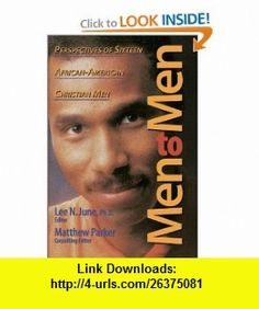 Men to Men (9780310201571) Lee N. June, Matthew Parker , ISBN-10: 0310201578  , ISBN-13: 978-0310201571 ,  , tutorials , pdf , ebook , torrent , downloads , rapidshare , filesonic , hotfile , megaupload , fileserve