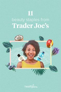Trader Joe's Beauty: 11 Natural Products That Will Transform Your Skin