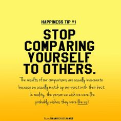 Happiness Tip #1: Stop Comparing Yourself to Others. The results of ...