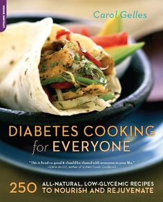 The Diabetes Cooking for Everyone: 250 All-Natural, Low-Glycemic Recipes to Nourish and Rejuvenate (bestseller)