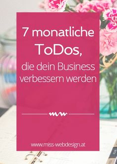7 monatliche Todos, die dein Online Business verbessern werden | miss-webdesign.at (scheduled via http://www.tailwindapp.com?utm_source=pinterest&utm_medium=twpin&utm_content=post100662553&utm_campaign=scheduler_attribution)