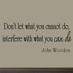 Don't Let What You Cannot Do Interfere With What by miceandmugs, $10.99 Quotable Quotes, Wisdom Quotes, Quotes To Live By, Me Quotes, Motivational Quotes, Inspirational Quotes, Honest Quotes, Humor Quotes, Queen Quotes
