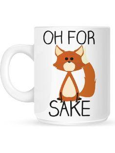 Oh For Fox Sake White Mug ❤ ...