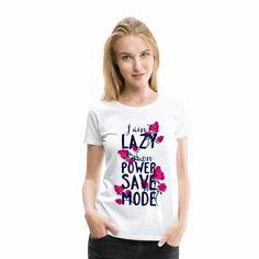 I ain't lazy, I'm on power save mode.  Du suchst Outfits mit passenden Sprüchen für jede Gelegenheit? Wir haben viele Ideen für dich! Lazy, Shirt Designs, Baby Kind, Outfits, Fashion, Fashion Styles, Shirt Sayings, Woman Shirt, Clothing