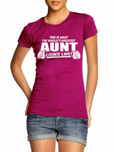 This Is What The World's Greatest Aunt Looks Like T-Shirt Funny Auntie Birthday Gift Tee Shirt Tshirt Adult Womens Ladies S-5XL (Great for Tia or Steph)