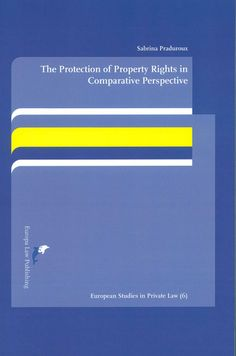 The protection of property rights in comparative perspective : a study on the interaction between European rights law and Italian and French property law / Sabrina Praduroux. -  Groningen : Europa Law Publishing, 2013